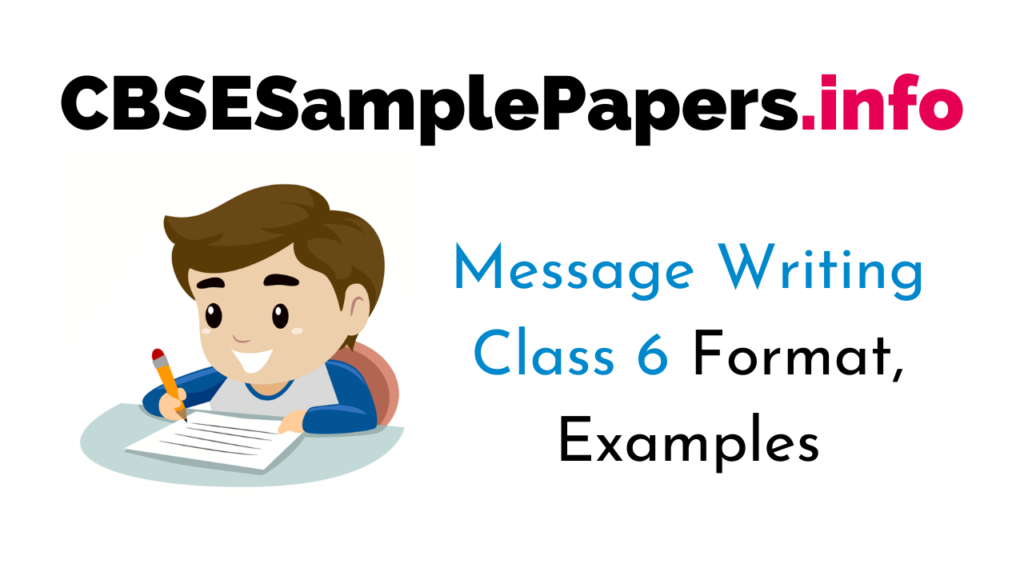 Message Writing For Class 6 Format, Examples, Topics, Exercises