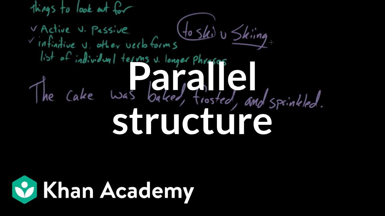 Parallel Structure (Video) | Khan Academy